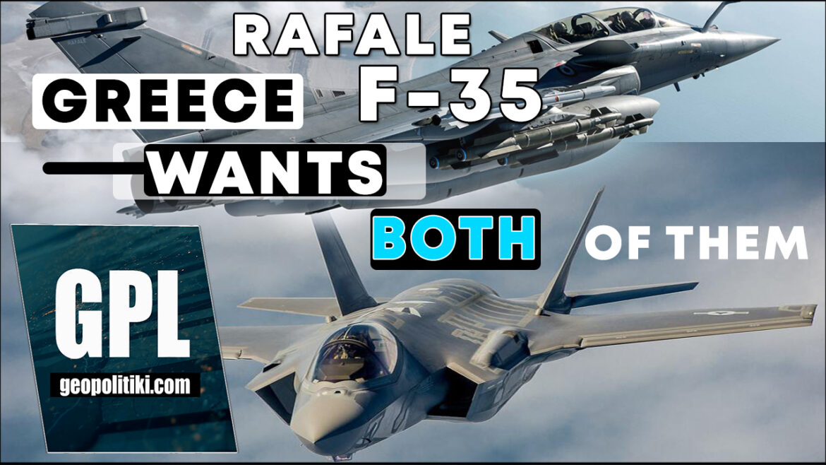Why does Greece wants both the Rafales & the F35s?